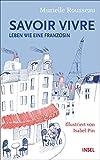 Savoir-vivre: Leben wie eine Französin (insel taschenbuch) - Murielle Rousseau