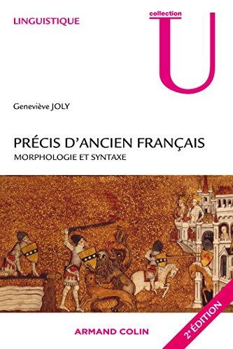 Précis d'ancien français - Morphologie et syntaxe