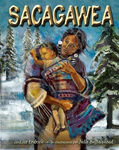 Sacagawea (Sacagawea) di Liselotte Erdrich,Julie Buffalohead