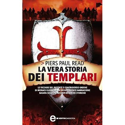 La Vera Storia Dei Templari (Enewton Saggistica)