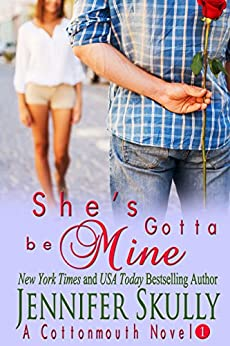 She's Gotta Be Mine (A sexy, funny mystery/romance, Cottonmouth Book 1) (Cottonmouth...