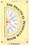The Practical Pendulum Book: With Instructions for Use and 38 Pendulum Charts by D. Jurriaanse (December 08,1994)