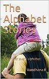 The Alphabet Stories: A story for each alphabet