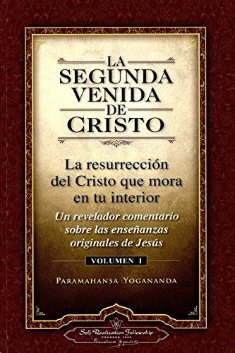 La Segunda Venida de Cristo, Vol. 1: Un Revelador Comentario Sobre Las Ense Anzas Originales de Jes 's por Paramahansa Yogananda