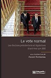 Le vote normal: Les élections présidentielle et législatives d'avril-mai-juin 2012
