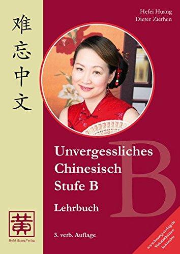 Unvergessliches Chinesisch, Stufe B, Lehrbuch -
