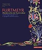 Furtmeyr - Meisterwerke der Buchmalerei: und die Regensburger Kunst in Spätgotik und Renaissance