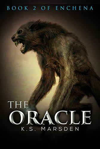The Oracle (Enchena Book 2) by K.S. Marsden