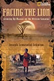 Facing the Lion: Growning Up Massai on the African Savanna (Biography)