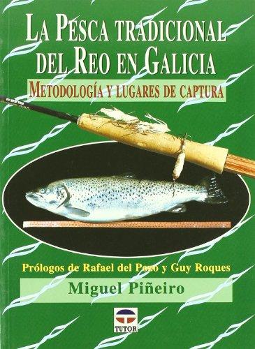 La pesca tradicional del reo en Galicia (Practicas De Pesca) por Miguel Piñeiro