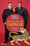 Und täglich grüßt der Tigervater: Als deutscher Schwiegersohn in China -