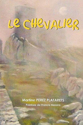 Le chevalier par Martine Perez Platarets
