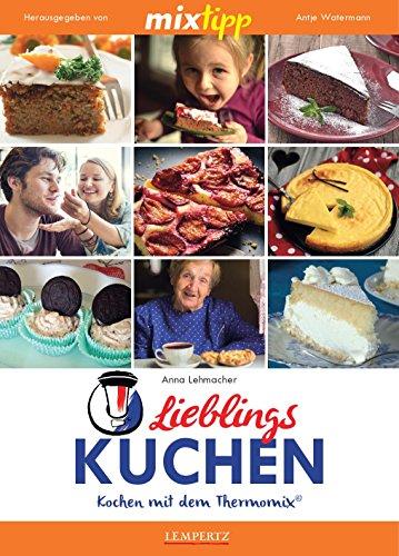 mixtipp: Lieblings-Kuchen: Kochen mit dem Thermomix