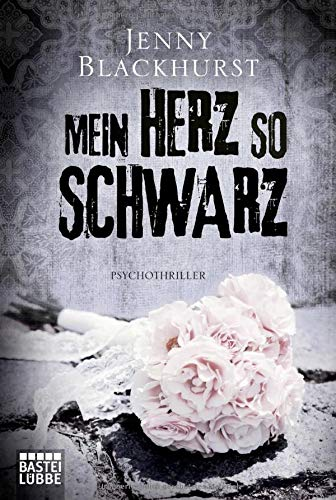 Buchseite und Rezensionen zu 'Mein Herz so schwarz: Psychothriller' von Jenny Blackhurst