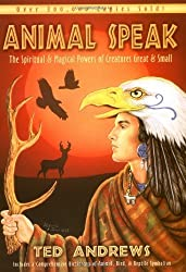 Animal-Speak: The Spiritual & Magical Powers of Creatures Great & Small by Ted Andrews (2002-09-24)