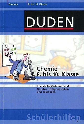 (Chemie 8. bis 10. Klasse - Chemische Verfahren und Gesetze richtig verstehen und anwenden [2. aktualisierte Ausgabe, illustriert] (Duden Schülerhilfen))