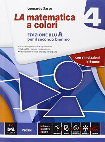 La matematica a colori. Vol. 4A. Ediz. blu. Per le Scuole superiori. Con e-book. Con espansione online