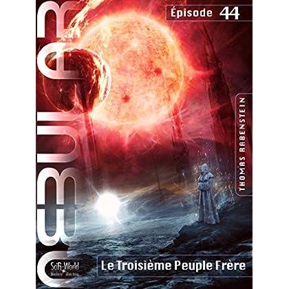 NEBULAR 44 - Le Troisième Peuple Frère: Épisode n° 44