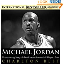 Michael Jordan:The Amazing Story of the Greatest Basketball Player…Ever (Sports Unlimited Book 3)