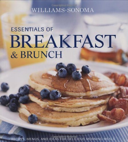 williams-sonoma-essentials-of-breakfast-and-brunch-recipes-menus-and-ideas-for-delicious-morning-mea