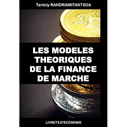 Les modèles théoriques de la finance de marché (LIVRETS D'ECONOMIE)