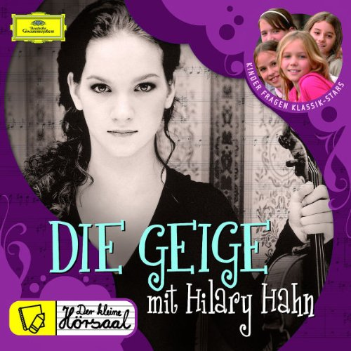 Der kleine Hörsaal: Die Geige mit Hilary Hahn