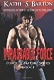 Impassable Force: Force of Nature Series: Volume 8
