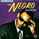 The Negro Inside Me