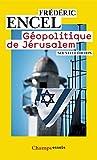 Géopolitique de Jérusalem - Nouvelle édition (Champs Essais t. 775) - Format Kindle - 9782081257320 - 7,99 €