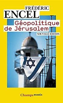 Géopolitique de Jérusalem: Nouvelle édition (Champs Essais t. 775)