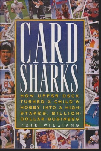 card-sharks-how-upper-deck-turned-a-childs-hobby-into-a-high-stakes-billion-dollar-business-by-willi