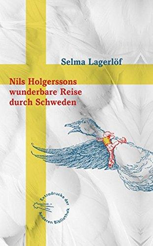 Buchseite und Rezensionen zu 'Nils Holgerssons wunderbare Reise durch Schweden (Sonderausgabe der Anderen Bibliothek, Band 5)' von Selma Lagerlöf
