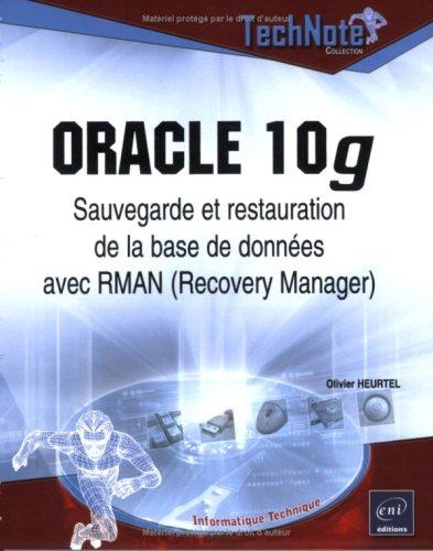 Oracle 10g : Sauvegarde et restauration de la base de données avec RMAN (Recovery Manager)