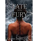 [(Fate and Fury)] [Author: Quinn Loftis] published on (April, 2013)