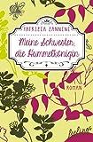 Meine Schwester, die Hummelkönigin: Roman (feelings emotional eBooks) von Patrizia Zannini