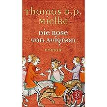 Die Rose von Avignon: Roman