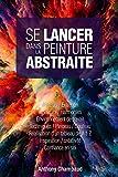 Telecharger Livres Se lancer dans la peinture abstraite (PDF,EPUB,MOBI) gratuits en Francaise