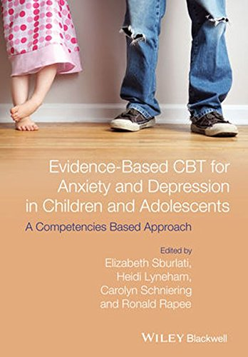Evidence-based Cbt for Anxiety and Depression in Children and Adolescents - a Competencies Based Approach