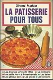 Telecharger Livres Ginette Mathiot La Patisserie pour tous (PDF,EPUB,MOBI) gratuits en Francaise