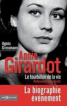 Annie Girardot, le tourbillon de la vie par [GROSSMANN, AGNES, Bardot, Brigitte]
