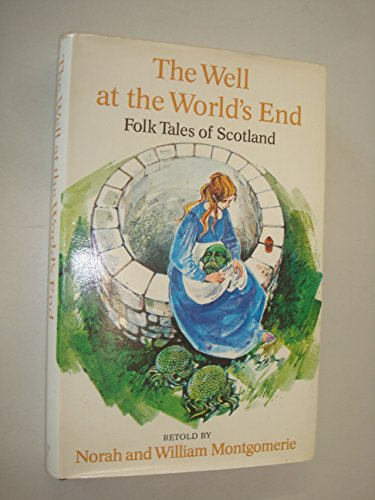 The Well at the World's End : folk tales of Scotland