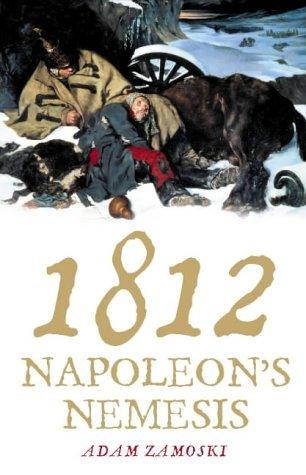 Portada del libro 1812: Napoleon's Fatal March on Moscow by Adam Zamoyski (2004-04-05)