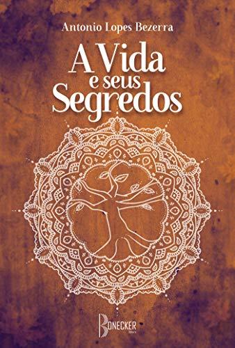 A vida e seus segredos (Portuguese Edition)