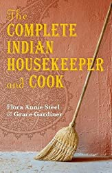 The Complete Indian Housekeeper and Cook (Oxford World's Classics Hardcovers) by F.A. Steel (2010-04-12)