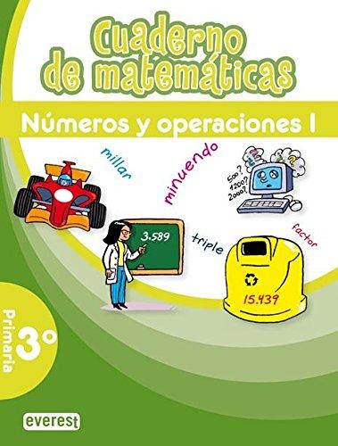 Cuaderno de Matemáticas. 3º Primaria. Números y Operaciones I (Cuadernos de matemáticas primaria) - 9788444172453
