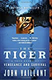 The Tiger: A True Story of Vengeance and Survival (Vintage Departures)