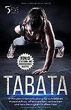 Tabata: 4-Minuten-Intervalltraining für schnelleren Muskelaufbau, effektives Fett verbrennen und...