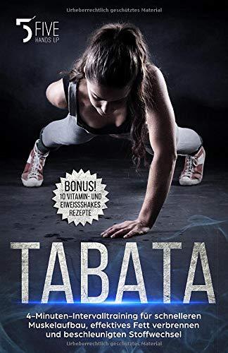 Tabata: 4-Minuten-Intervalltraining für schnelleren Muskelaufbau, effektives Fett verbrennen und beschleunigten Stoffwechsel