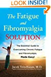 The Fatigue and Fibromyalgia Solution...