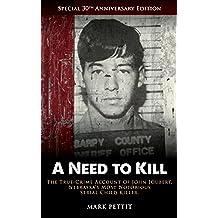 A Need to Kill: The True-Crime Account of John Joubert, Nebraska's Most Notorious Serial Child Killer (English Edition)